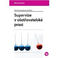 Supervize v ošetřovatelské praxi - E-kniha