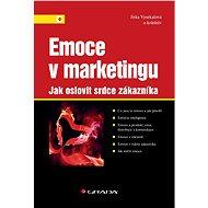 Emoce v marketingu - Jitka Vysekalová, kolektiv a