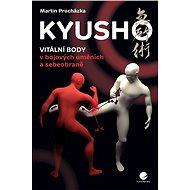 Kyusho - Vitální body v bojových uměních a sebeobraně - Elektronická kniha