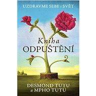 Kniha odpuštění - Desmond Tutu, Mpho Tutu