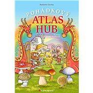 Pohádkový atlas hub - Elektronická kniha