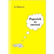 Papoušek na smetaně - Eva Brabcová