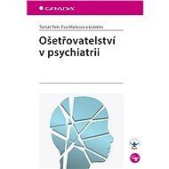 Ošetřovatelství v psychiatrii - E-kniha