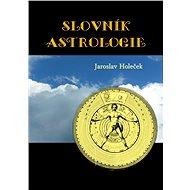Slovník astrologie - Jaroslav Holeček