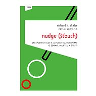 Nudge (Šťouch) - Richard H. Thaler, Cass R. Sunstein
