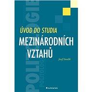 Úvod do studia mezinárodních vztahů - Josef Smolík