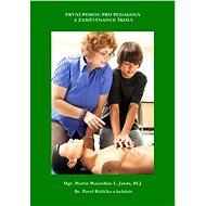 První pomoc pro pedagogy a zaměstanace školy - E-kniha