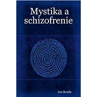 Mystika a schizofrenie - Jan Benda