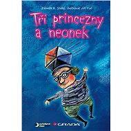 Tři princezny a neonek - Elektronická kniha