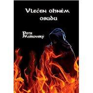 Vlečen ohněm osudu - E-kniha