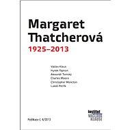 Margaret Thatcherová 1925–2013 - Elektronická kniha