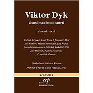 Viktor Dyk - Robert Kvaček, Josef Tomeš, Jaroslav Med, Jiří Brabec, Libuše Benešová