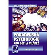 Poradenská psychologie pro děti a mládež - Elektronická kniha