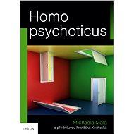 Homo psychoticus - E-kniha