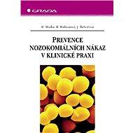 Prevence nozokomiálních nákaz v klinické praxi - Elektronická kniha