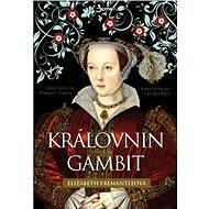 Královnin gambit - Elizabeth Fremantleová