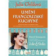 Umění francouzské kuchyně - Julia Childová