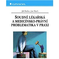 Soudně lékařská a medicínsko-právní problematika v praxi - Elektronická kniha