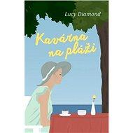 Kaviareň na pláži - Lucy Diamond