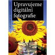 Upravujeme digitální fotografie - Elektronická kniha