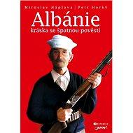 Albánie - Kráska se špatnou pověstí - Elektronická kniha