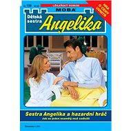 Sestra Angelika a hazardní hráč - Elektronická kniha