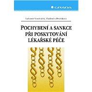 Pochybení a sankce při poskytování lékařské péče - E-kniha
