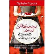 Pikantní život Charlotte Lavigneové: Cayenský pepř a javorový pudink - Nathalie Royová