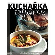 Kuchařka pod párou - Elektronická kniha