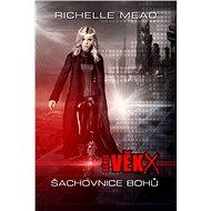 Věk X: Šachovnice bohů - Richelle Mead