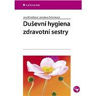Duševní hygiena zdravotní sestry - Elektronická kniha