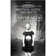 Sirotčinec slečny Peregrinové: Podivné město - Elektronická kniha