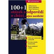 100+1 otázek a odpovědí o chůzi, nejen nordické - E-kniha
