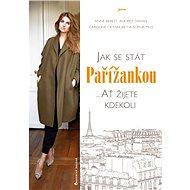 Jak se stát Pařížankou - Elektronická kniha