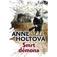 Smrt démona - Anne Holtová