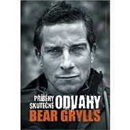 Príbehy skutočnej odvahy - Bear  Grylls