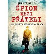 Špion mezi přáteli - Ben Macintyre