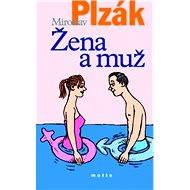 Žena a muž (2. vydání) - Miroslav Plzák