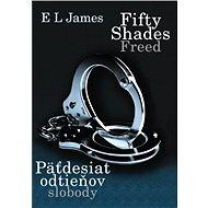 Fifty Shades Freed: Päťdesiat odtieňov slobody   - E-kniha