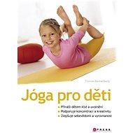 Jóga pro děti - Thomas Bannenberg