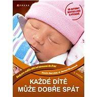 Každé dítě může dobře spát - Annette Kast-Zahn, Hartmut Morgenroth