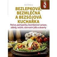 Bezlepková, bezmléčná a bezsojová kuchařka - Elektronická kniha