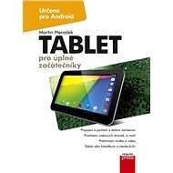 Tablet pro úplné začátečníky - E-kniha
