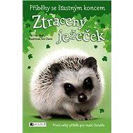 Příběhy se šťastným koncem – Ztracený ježeček - Elektronická kniha