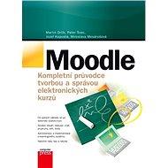 Moodle Kompletní průvodce tvorbou a správou elektronických kurzů - Elektronická kniha