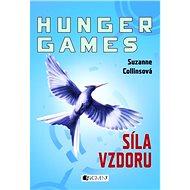 Hunger Games – Síla vzdoru - Suzanne Collins