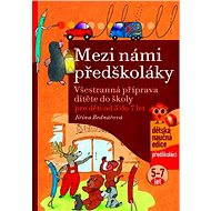 Mezi námi předškoláky, pro děti od 5 do 7 let - Jiřina Bednářová