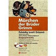 Pohádky bratří Grimmů - Märchen der Brüder Grimm - bratři Grimmové
