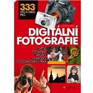 333 tipů a triků pro digitální fotografii - Elektronická kniha
