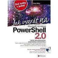 Jak vyzrát na Microsoft Windows PowerShell 2.0 - Patrik Malina